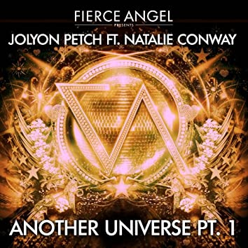 Fierce Angel Presents Jolyon Petch (feat. Natalie Conway) Another Universe, Pt. 1