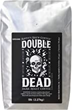 Raven's Brew Coffee - Double Dead - Dark Roast, Naturally High Caffeine (Ground, 5 lb)