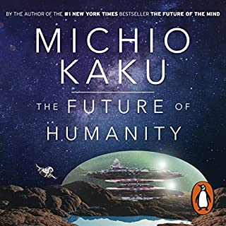 The Future of Humanity     Terraforming Mars, Interstellar Travel, Immortality, and Our Destiny Beyond              By:                                                                                                                                 Michio Kaku                               Narrated by:                                                                                                                                 Feodor Chin                      Length: 12 hrs and 22 mins     87 ratings     Overall 4.7