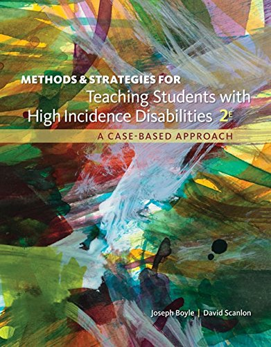 Compare Textbook Prices for Methods and Strategies for Teaching Students with High Incidence Disabilities 2 Edition ISBN 9781337566148 by Boyle, Joseph,Scanlon, David