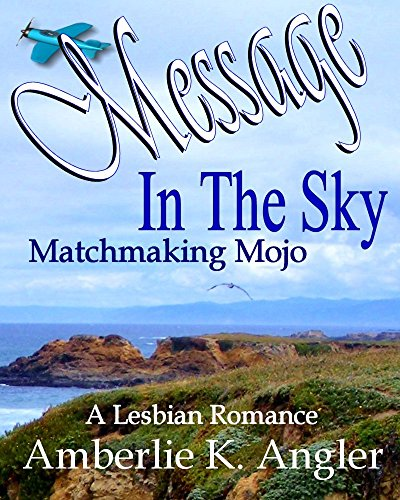 Message In The Sky: Matchmaking Mojo (A Lesbian Romance) (English Edition)