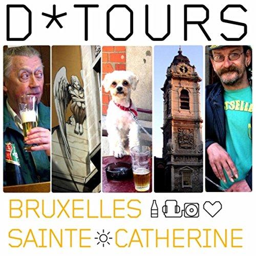 D*tours Bruxelles Sainte Catherine