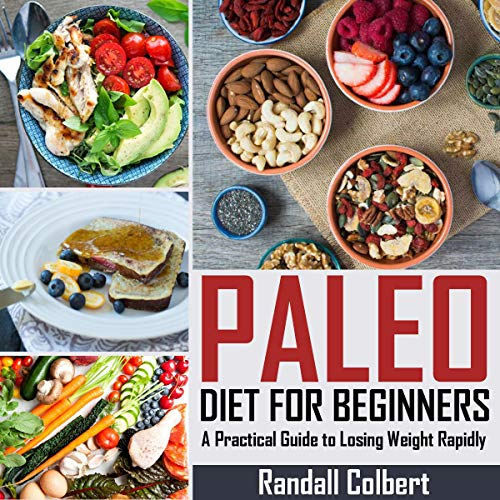 Paleo Diet for Beginners: A Practical Guide to Losing Weight Rapidly cover art