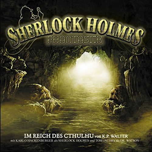 Im Reich des Cthulhu: Sherlock Holmes Phantastik 3