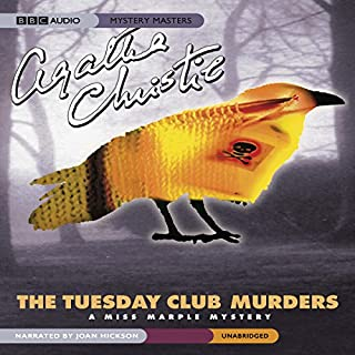 The Tuesday Club Murders     13 Miss Marple Mysteries              By:                                                                                                                                 Agatha Christie                               Narrated by:                                                                                                                                 Joan Hickson                      Length: 6 hrs and 45 mins     269 ratings     Overall 4.4