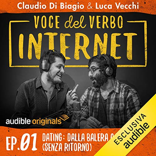 Dating: dalla balera a Tinder (senza ritorno)     Voce del verbo Internet 1              By:                                                                                                                                 Claudio di Biagio,                                                                                        Luca Vecchi                               Narrated by:                                                                                                                                 Claudio di Biagio,                                                                                        Luca Vecchi                      Length: 22 mins     Not rated yet     Overall 0.0