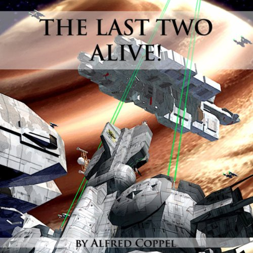 The Last Two Alive! audiobook cover art