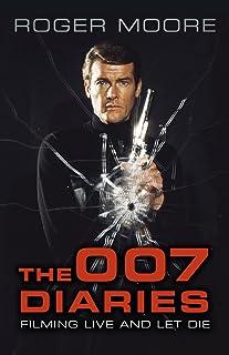 Moore, R: 007 Diaries: Filming Live and Let Die