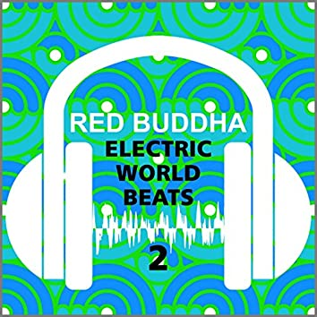 Electric Worldbeats 2 (Red Buddha)