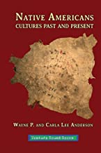 Native Americans: Cultures Past and Present
