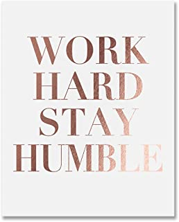 Work Hard Stay Humble Rose Gold Foil Print Modern Typographic Poster Girl Boss Office Decor Motivational Poster Dorm Room Wall Art 8 inches x 10 inches B43