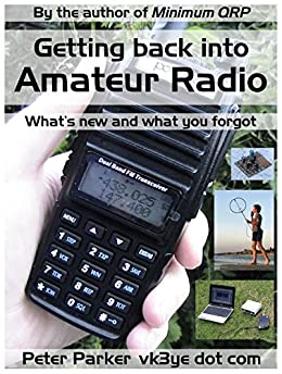 Getting back into Amateur Radio: What's new and what you forgot (English Edition) por [Peter Parker]