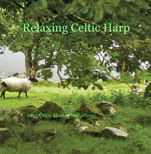 Relaxing Celtic Harp - Music to Calm the Spirit Peace Relax Hope Sleep Comfort Renewal