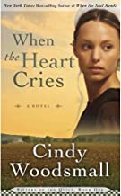 When the Heart Cries( Book 1 in the Sisters of the Quilt Amish Series)[WHEN THE HEART CRIES][Mass Market Paperback]