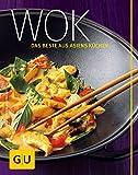 Wok: Das Beste aus Asiens Küchen (GU Themenkochbuch)