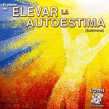 Elevar La Autoestima (El Placer De)