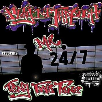Mr.24/7 (Play It Through Presents)