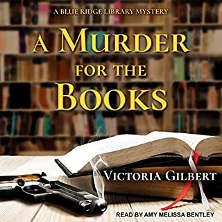 A Murder for the Books     A Blue Ridge Library Mystery, Book 1              By:                                                                                                                                 Victoria Gilbert                               Narrated by:                                                                                                                                 Amy Melissa Bentley                      Length: 11 hrs and 12 mins     123 ratings     Overall 4.3