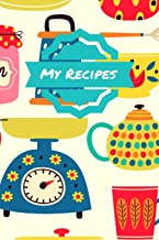 My Recipes: Recipe Journal/Book/Notebook - 120 Recipe Pages (6