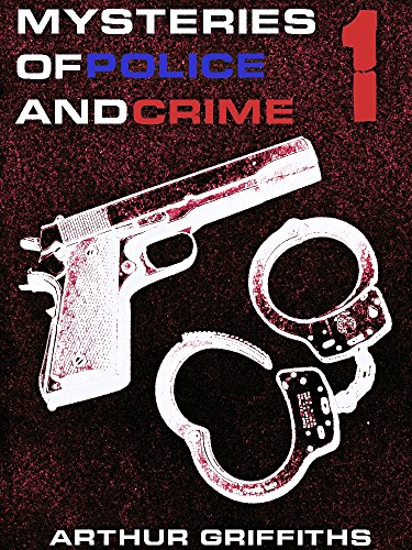 Mysteries of Police and Crime Volume 1: (Special Edition) (1 of 3) (Illustrations) (Mysteries of Police and Crime Series) (English Edition)