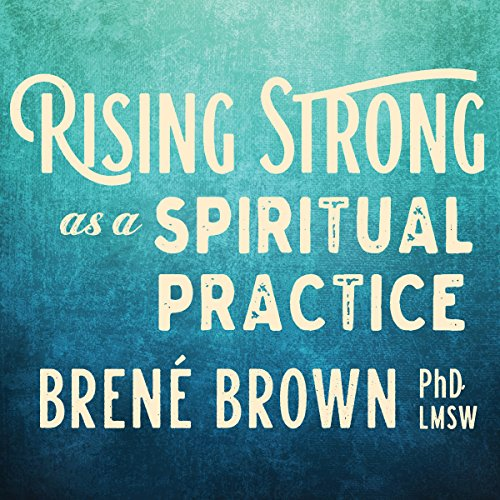 Page de couverture de Rising Strong as a Spiritual Practice