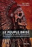 Le peuple brisé - La disparition de femmes autochtones Une enquête sur la mafia amérindienne