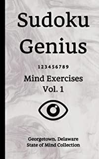 Sudoku Genius Mind Exercises Volume 1: Georgetown, Delaware State of Mind Collection
