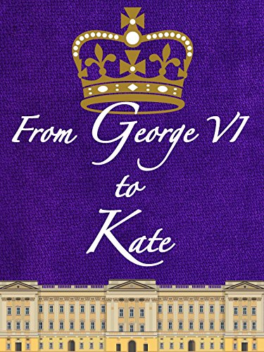 From George VI to Kate