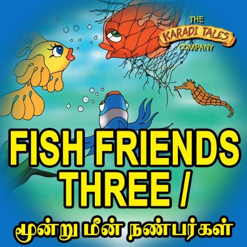 Fish Friends Three - Moondru Meen Nanbargal audiobook cover art