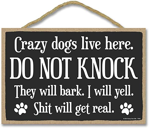 Honey Dew Gifts Door Sign Crazy Dogs Live Here Do Not Knock 7 Inch By 10 5 Inch Hanging Wall Art Funny Inappropriate Decorative Wood Sign