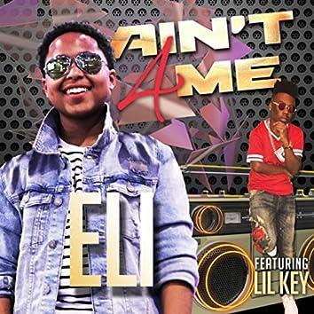 Ain't 4 Me (feat. Lil Key)