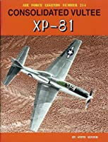 Consolidated Vultee XP-81 (Air Force Legends Number)