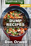 Dump Recipes: Fourth Edition - 80+ Dump Meals, Dump Dinners Recipes, Quick & Easy Cooking ...