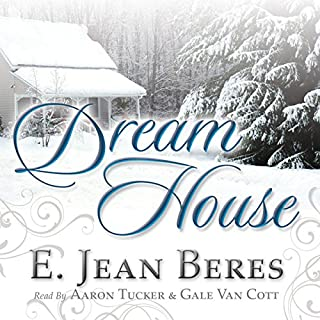 Dream House                   By:                                                                                                                                 E. Jean Beres                               Narrated by:                                                                                                                                 Aaron Tucker,                                                                                        Gale Van Cott                      Length: 1 hr and 11 mins     32 ratings     Overall 3.3