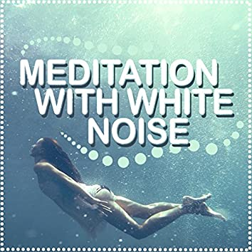 Meditation with White Noise