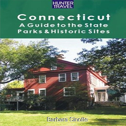 Connecticut: A Guide to the State Parks & Historic Sites audiobook cover art
