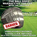 #1 PGA Non-Conforming Oversize 550cc Smasher Illegal Distance Banned Alloy Huge Golf Driver