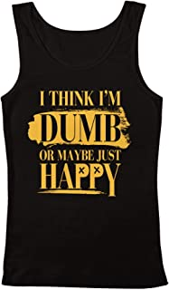 Dumb Or Maybe Just Happy Women's Tank Top