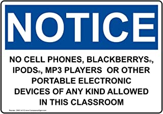 Notice No Cell Phones Allowed in This Classroom OSHA Safety Sign, 14x10 in. Plastic for Cell Phones by ComplianceSigns