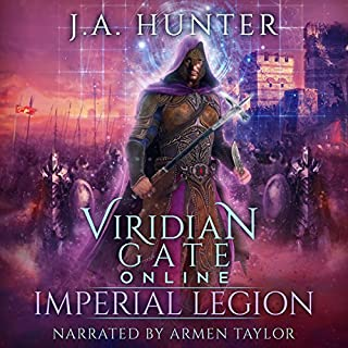 Viridian Gate Online: Imperial Legion     The Viridian Gate Archives, Book 4              Written by:                                                                                                                                 James Hunter                               Narrated by:                                                                                                                                 Armen Taylor                      Length: 10 hrs and 55 mins     13 ratings     Overall 4.8