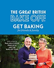 The Great British Bake Off: Get Baking for Friends and Family PDF