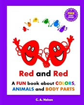 RED AND RED: A FUN BOOK FOR PRESCHOOLERS ABOUT COLORS, ANIMALS AND BODY PARTS. 30+ EARLY CONCEPTS – 6 COLORS, 18 ANIMAL NAMES, 18 ANIMAL PARTS, SAMENESS, PARTS/WHOLES, IMAGINATION AND MORE! PDF