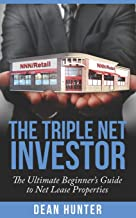 The Triple Net Investor: The Ultimate Beginner's Guide to Net Lease Properties