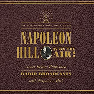Napoleon Hill Is on the Air!     The Five Foundations for Success              By:                                                                                                                                 Napoleon Hill                               Narrated by:                                                                                                                                 Dan John Miller,                                                                                        Tom Parks,                                                                                        Christopher Lane                      Length: 4 hrs and 31 mins     80 ratings     Overall 4.8