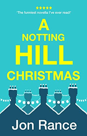 A Notting Hill Christmas: A funny, festive romantic comedy