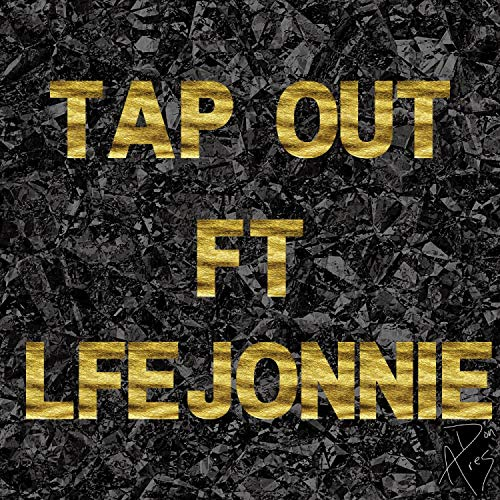 TAP OUT (feat. LFE JONNIE) [Explicit]