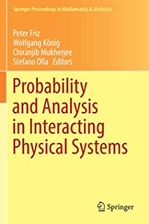 Probability and Analysis in Interacting Physical Systems: In Honor of S.R.S. Varadhan, Berlin, August, 2016