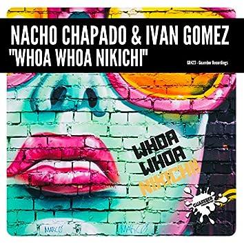 Whoa Whoa Nikichi