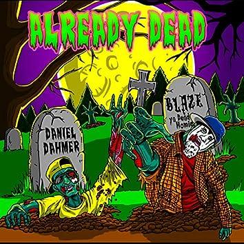 Already Dead (feat. Blaze Ya Dead Homie)