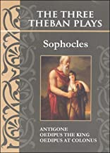 The Three Theban Plays: Antigone; Oedipus the King; Oedipus at Colonus (Annotated) PDF